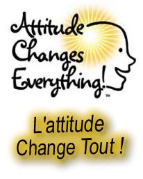 L'attitude change tout !